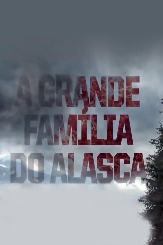A Grande Familia Do Alasca Online Now